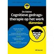 De kleine Cognitieve gedragstherapie op het werk voor Dummies - Gill Garratt