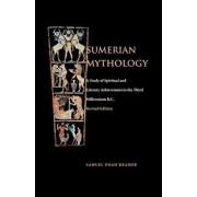 Sumerian Mythology, Paperback/Samuel Noah Kramer
