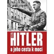 Naše vojsko Hitler a jeho cesta k moci - Rainer Zitelmann