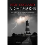 New England Nightmares: True Tales of the Strange and Gothic