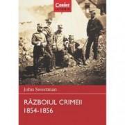 Razboiul Crimeii 1854 -1856. Razboaie care au schimbat lumea