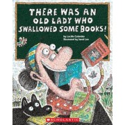 There Was an Old Lady Who Swallowed Some Books!, Paperback