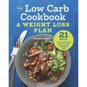 The Low Carb Cookbook & Weight Loss Plan: 21 Days to Cut Carbs and Burn Fat with a Ketogenic Diet, Paperback