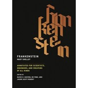 Frankenstein: Annotated for Scientists, Engineers, and Creators of All Kinds, Paperback/Mary Shelley