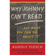 Why Johnny Can't Read and What You Can Do about It/Rudolf Flesch