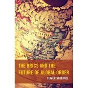 BRICS and the Future of Global Order, Paperback/Oliver Stuenkel