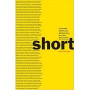 Short: An International Anthology of Five Centuries of Short-Short Stories, Prose Poems, Brief Essays, and Other Short Prose, Paperback