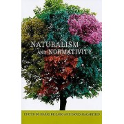 Naturalism and Normativity by Mario De Caro & David Macarthur