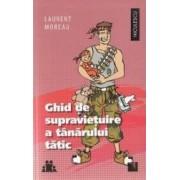Ghid de supravietuire a tanarului tatic - Laurent Moreau