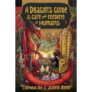 A Dragon's Guide to the Care and Feeding of Humans, Hardcover