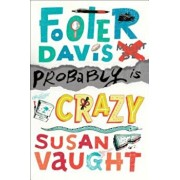 Footer Davis Probably Is Crazy, Hardcover/Susan Vaught