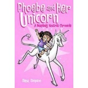 Phoebe and Her Unicorn (Phoebe and Her Unicorn Series Book 1) by Dana Simpson