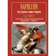 Napoleon. Viata, mostenire, imagine: O biografie