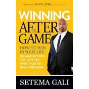 Winning After the Game: How to Win in Your Life No Matter Who You Are or What You've Been Through, Paperback/Setema Gali