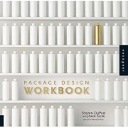 Package Design Workbook: The Art and Science of Successful Packaging, Paperback/Steven Dupuis