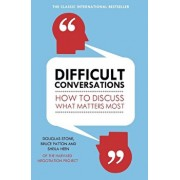 Difficult Conversations: How to Discuss What Matters Most/Bruce Patton