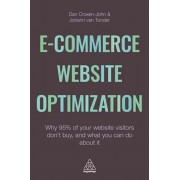 E-Commerce Website Optimization. Why 95% of Your Website Visitors Don't Buy, and What You Can Do About it, Paperback/Johann Van Tonder