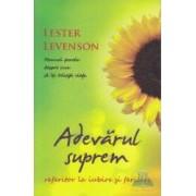 Adevarul suprem referitor la iubire si fericire - Lester Levenson