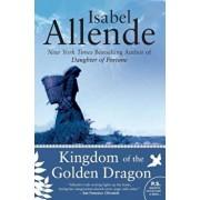 Kingdom of the Golden Dragon, Paperback/Isabel Allende