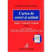 Cartea de cereri si actiuni. Modele Comentarii Explicatii. Editia 4