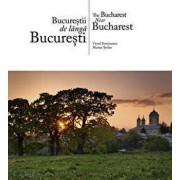 Bucurestii de langa Bucuresti/Viorel Simionescu, Marian Stefan