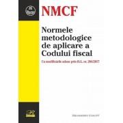 Normele metodologice de aplicare a Codului fiscal. Cu modificarile aduse prin H.G. nr. 284/2017. Editie actualizata la 12 iunie 2017