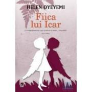 Fiica lui Icar - Helen Oyeyemi