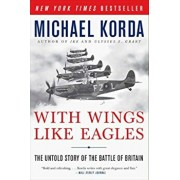 With Wings Like Eagles: The Untold Story of the Battle of Britain, Paperback/Michael Korda