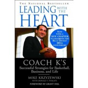 Leading with the Heart: Coach K's Successful Strategies for Basketball, Business, and Life, Paperback
