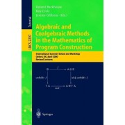Algebraic and Coalgebraic Methods in the Mathematics of Program Construction