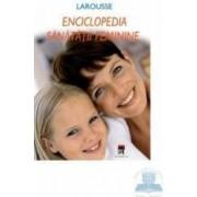 Larousse Enciclopedia Sanatatii Feminine