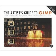 The Artists Guide To Gimp 2nd Edition by Michael J. Hammel