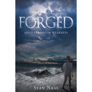 Forged: Made Strong in Weakness, Paperback