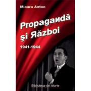 Propaganda si razboi 1941-1944