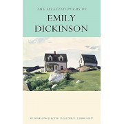 The Selected Poems of Emily Dickinson (Wordsworth Poetry Library)/Emily Dickinson