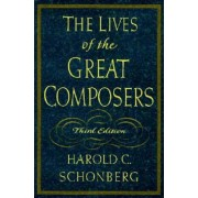 The Lives of the Great Composers, Hardcover