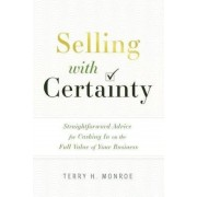 Selling with Certainty: Straightforward Advice for Cashing in on the Full Value of Your Business, Hardcover