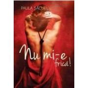 Nu mi-e frica - Paula Sacui
