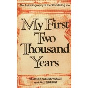 My First Two Thousand Years: The Autobiograpy of the Wandering Jew, Paperback/George Sylvester Viereck