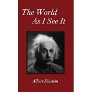 The World as I See It, Hardcover/Albert Einstein