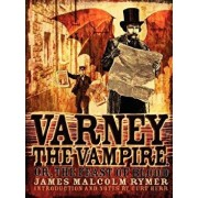 Varney the Vampire; Or, the Feast of Blood, Paperback/James Malcolm Rymer