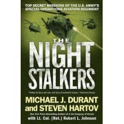 The Night Stalkers: Top Secret Missions of the U.S. Army's Special Operations Aviation Regiment, Paperback