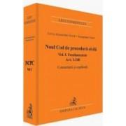 Noul Cod de procedura civila. Fundamentele. Art. 1-248. Comentarii si explicatii - Liviu-Alexandru Viorel