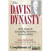 The Davis Dynasty: Fifty Years of Successful Investing on Wall Street, Paperback/John Rothchild