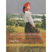 Anne's House of Dreams: Large Print, Paperback/L. M. Montgomery