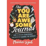 The You Are Awesome Journal by Matthew Syed