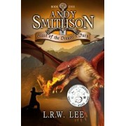 Andy Smithson: Blast of the Dragon's Fury (Book One), Paperback/L. R. W. Lee