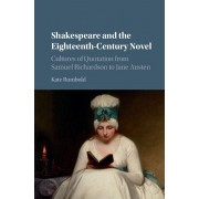 Shakespeare and the Eighteenth-Century Novel. Cultures of Quotation from Samuel Richardson to Jane Austen, Hardback/Kate Rumbold