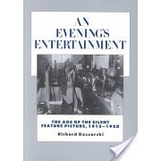 Evening's Entertainment - The Age of the Silent Feature Picture, 1915-1928 (Koszarski Richard)(Paperback) (9780520085350)