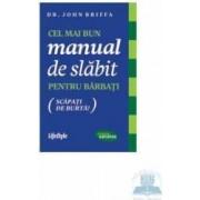 Cel mai bun manual de slabit pentru barbati - John Briffa